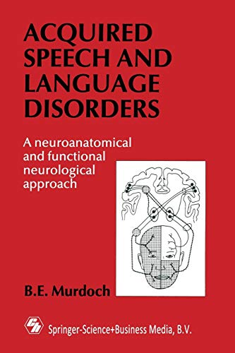 9780412334405: Acquired Speech and Language Disorders: A neuroanatomical and functional neurological approach