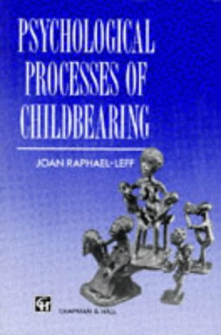 9780412336300: Psychological Processes of Childbearing