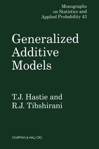 9780412343902: Generalized Additive Models (Chapman & Hall/CRC Monographs on Statistics & Applied Probability)