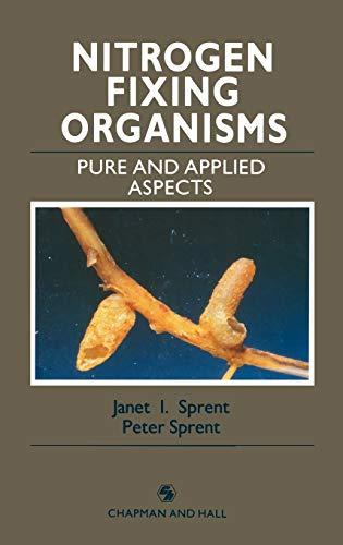 Nitrogen Fixing Organisms: Pure and applied aspects: Sprent, P.