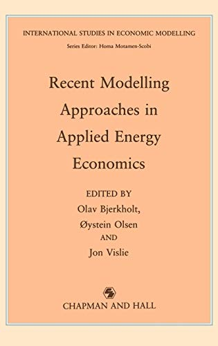 Recent Modelling Approaches in Applied Energy Economics International Studies in Economic Modelling...