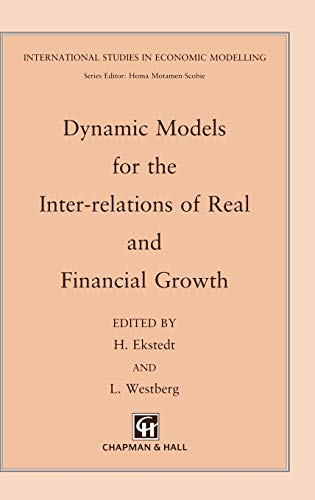 Dynamic Models for the Inter-relations of Real and Financial Growth (International Studies in Eco...