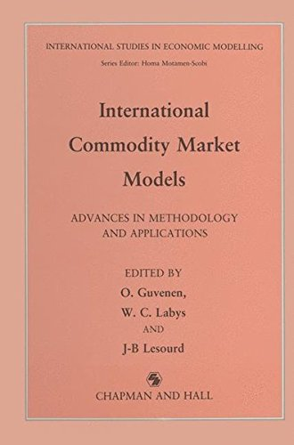 9780412356902: International Commodity Market Models: Advances in methodology and applications (International Studies in Economic Modelling)