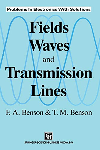 """9780412363702: """"Fields, Waves and Transmission Lines"""": Problems In Electronics With Solutions"""