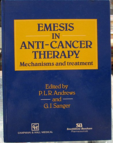 Emesis in Anti-Cancer Therapy: Mechanisms and treatment: Andrews, P. I. R.