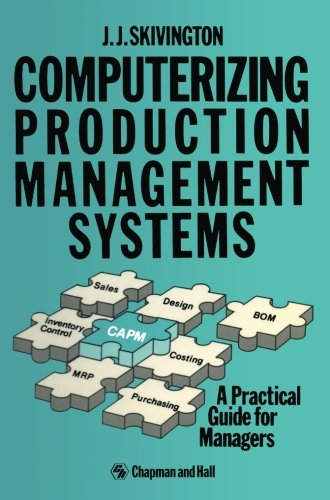 9780412377204: Computerizing Production Management Systems: A Practical Guide for Managers