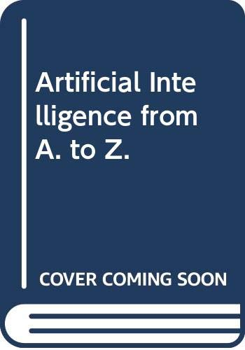 9780412379505: Artificial Intelligence from A. to Z.