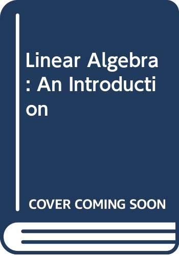 9780412381003: Linear Algebra: An Introduction