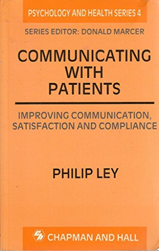 Communicating with Patients (Psychology & medicine series): Ley, Philip