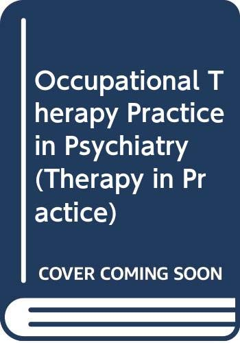 9780412382703: Occupational Therapy Practice in Psychiatry (Therapy in Practice)