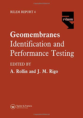 Geomembranes. Identification and Performance Testing. Report of: Rigo, J.-M., Rollin,