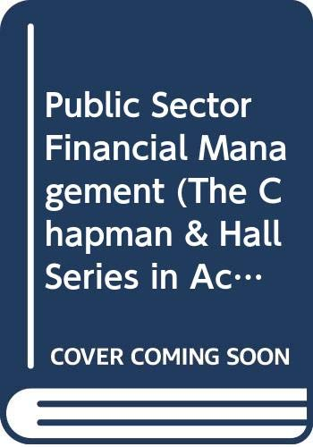 9780412385506: Public Sector Financial Management (The Chapman & Hall Series in Accounting & Finance)