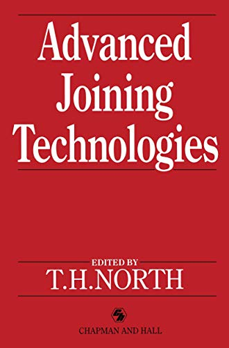 9780412386008: Advanced Joining Technologies: Proceedings of the International Institute of Welding Congress on Joining Research, July 1990