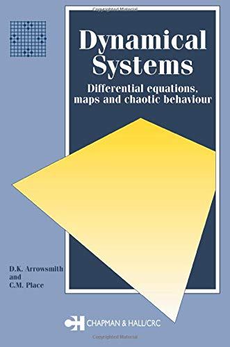 Dynamical Systems: Differential Equations, Maps, and Chaotic Behaviour (Chapman Hall/CRC ...