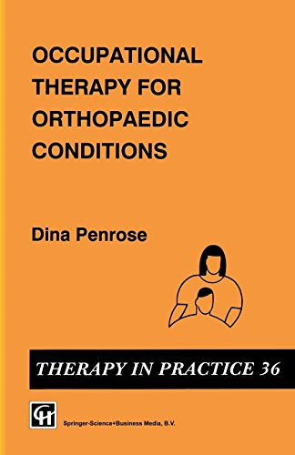 9780412393709: Occupational Therapy for Orthopaedic Conditions (Therapy in Practice Series)