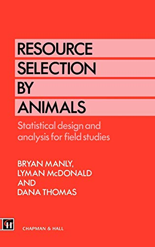 Resource Selection by Animals: Statistical design and: Bryan. F. Manly,