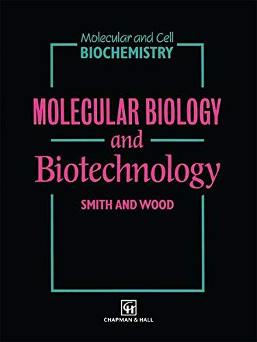 9780412407505: Molecular Biology and Biotechnology (Molecular and Cell Biochemistry)
