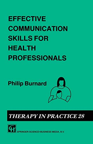9780412408700: Effective Communication Skills for Health Professionals (Therapy in Practice Series)