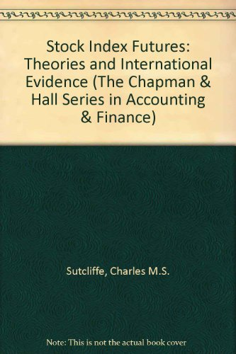 9780412409400: Stock Index Futures: Theories and International Evidence (The Chapman & Hall Series in Accounting and Finance)