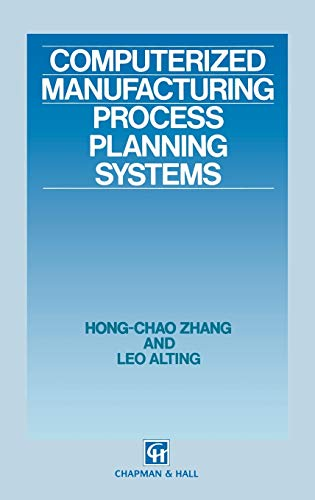 Computerized Manufacturing Process Planning Systems: Hong-Chao Zhang, Alting, L.
