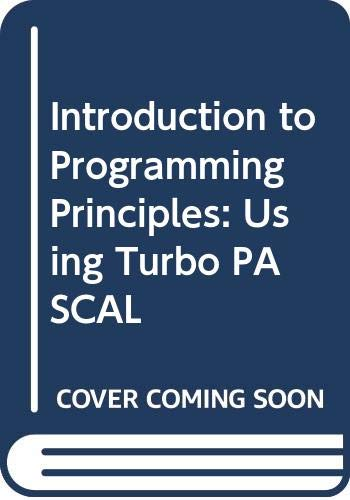 9780412413308: Introduction to Programming Principles: Using Turbo PASCAL