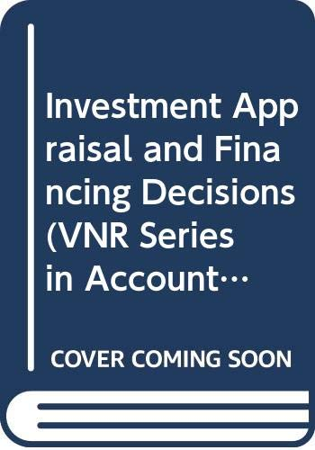 9780412414800: Investment Appraisal and Financing Decisions: Students' Manual (VNR Series in Accounting and Finance)
