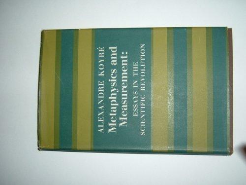 Metaphysics and Measurement: Essays in Scientific Revolution: Koyre, Alexandre