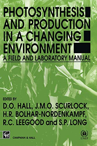 9780412429002: Photosynthesis and Production in a Changing Environment: A field and laboratory manual