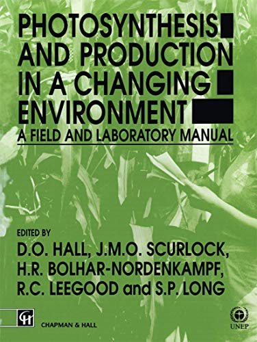 9780412429200: Photosynthesis and Production in a Changing Environment: A field and laboratory manual
