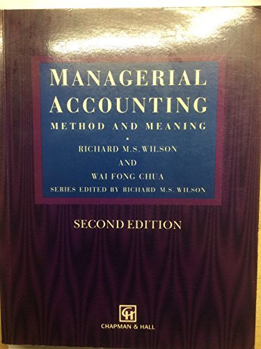 9780412436109: Managerial Accounting: Method and Meaning (Chapman & Hall Series in Accounting and Finance)