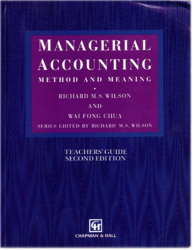 9780412436208: MANAGERIAL ACCOUNTING: METHOD AND MEANING: TEACHERS' GUIDE (CHAPMAN HALL SERIES IN ACCOUNTING AND FINANCE)