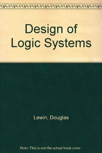 9780412437700: Design of Logic Systems
