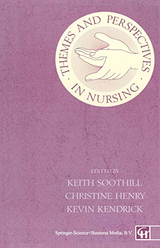 Themes and Perspectives in Nursing: Keith Soothill , Christine Henry , Kevin Kendrick