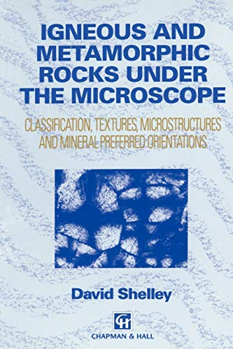 9780412442001: Igneous and Metamorphic Rocks Under the Microscope: Classification, Textures, Microstructures and Mineral Preferred Orientation