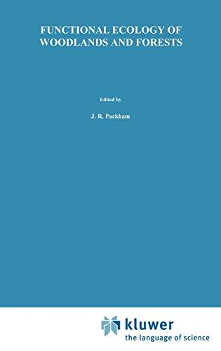 Functional Ecology of Woodlands and Forests (Hardback): John R. Packham, D.J.L. Harding, G.M. ...