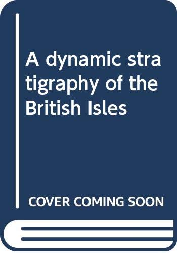 9780412445101: A Dynamic Stratigraphy of the British Isles: A Study in Crustal Evolution