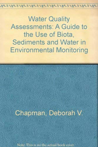 9780412448409: WATER QUALITY ASSESSMENTS: A Guide to the Use of Biota, Sediments and Water in Environmental Monitoring