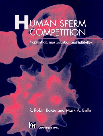 9780412454301: Human Sperm Competition: Copulation, Masturbation and Infidelity