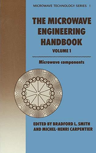 Microwave Engineering Handbook Volume 1: Microwave Components: Carpentier, M.H., Smith,