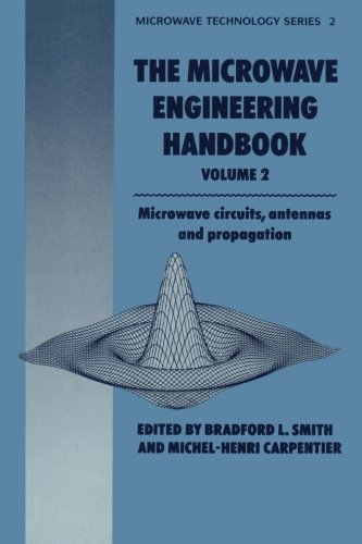 Microwave Engineering Handbook Volume 2: Microwave Circuits, Antennas and Propagation (Microwave and RF Techniques and Applications) (0412456702) by B. Smith; M.H. Carpentier