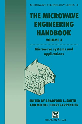 The Microwave Engineering Handbook: Microwave systems and applications (Microwave and RF Techniques and Applications) (041245680X) by Smith, B.; Carpentier, M.H.