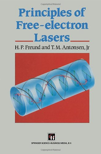 PRINCIPLES OF FREE - ELECTRON LASERS: FREUND, H. P. & ANTONSEN, T. M. JR.