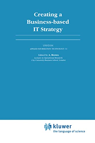 9780412459108: Creating a Business-based IT Strategy (Unicom Applied Information Technology)