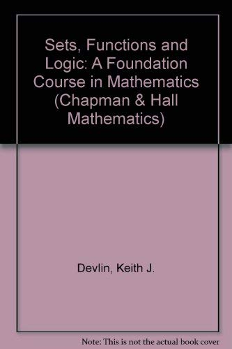 Sets, Functions, and LogicA Foundation Course in Mathematics (Chapman & Hall Mathematics) (0412459701) by Keith Devlin