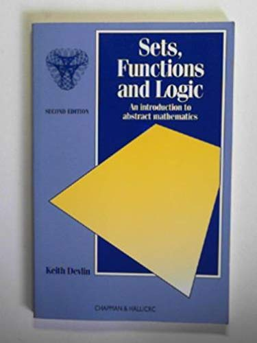 9780412459801: Sets, Functions, and Logic: A Foundation Course in Mathematics, Second Edition (Chapman Hall/CRC Mathematics Series)