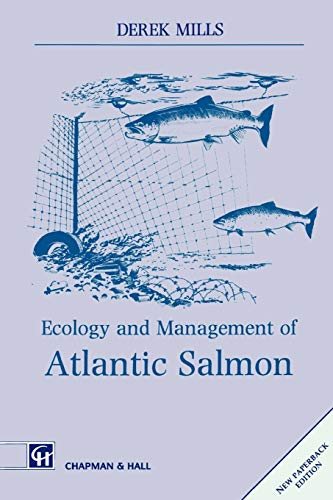 Ecology and Management of Atlantic Salmon (0412460203) by Mills, D.