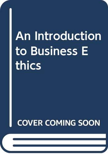 9780412460807: An Introduction to Business Ethics