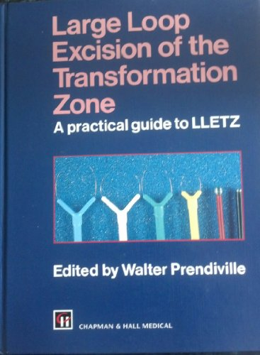 9780412462405: Large Loop Excision of the Transformation Zone: A Practical Guide to LLETZ