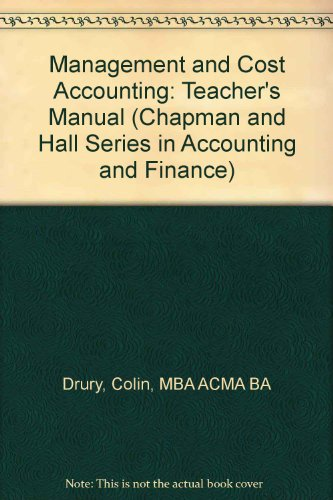 Management and Cost Accounting: Teachers Manual (Chapman: Drury, Colin, MBA