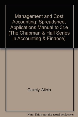 Management and Cost Accounting: Spreadsheet Applications Manual: Drury, Colin